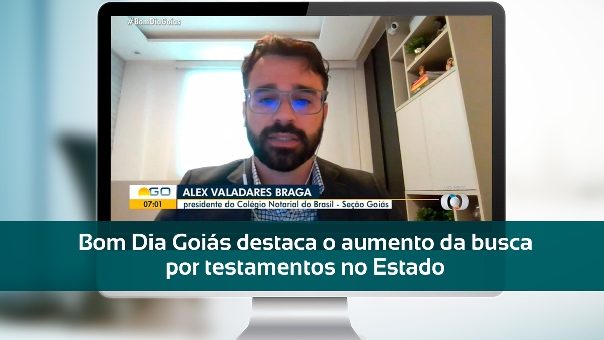 Bom Dia Goiás Destaca O Aumento Da Busca Por Testamentos No Estado