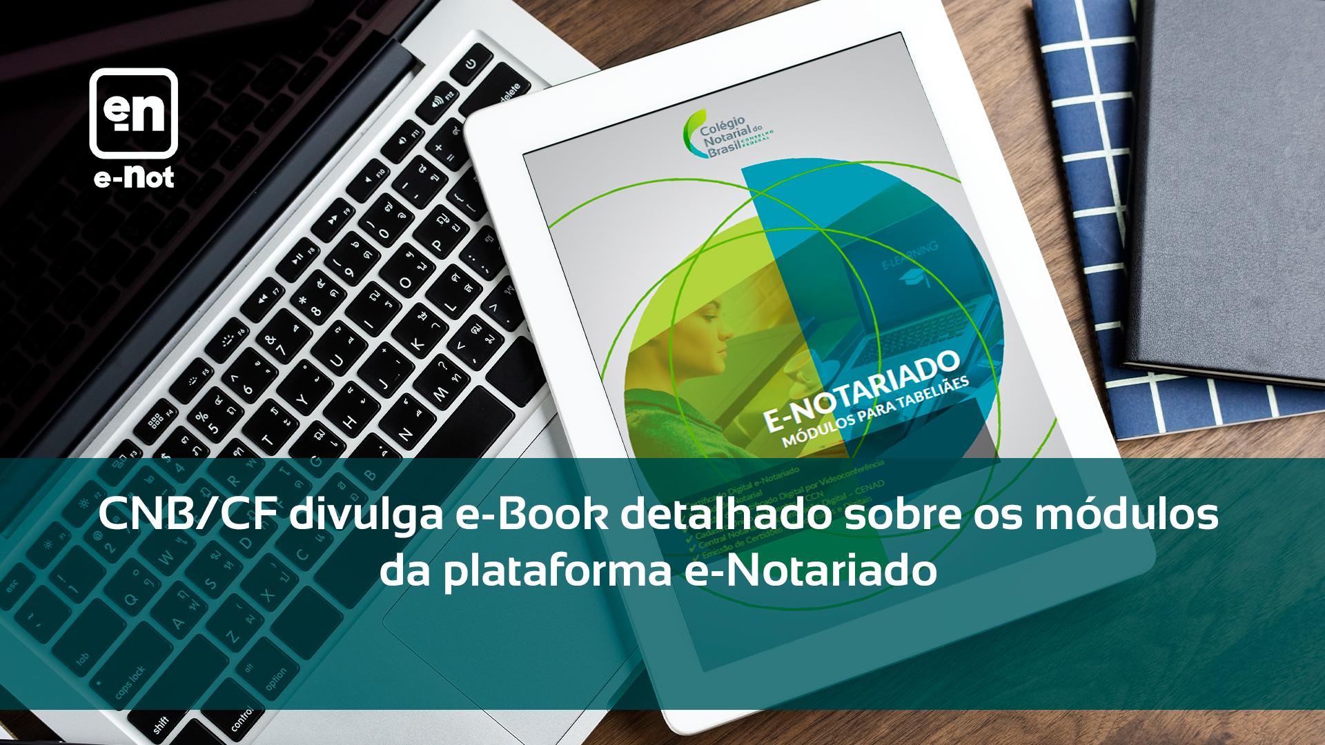 CNB/CF Divulga E-Book Detalhado Sobre Os Módulos Da Plataforma E-Notariado