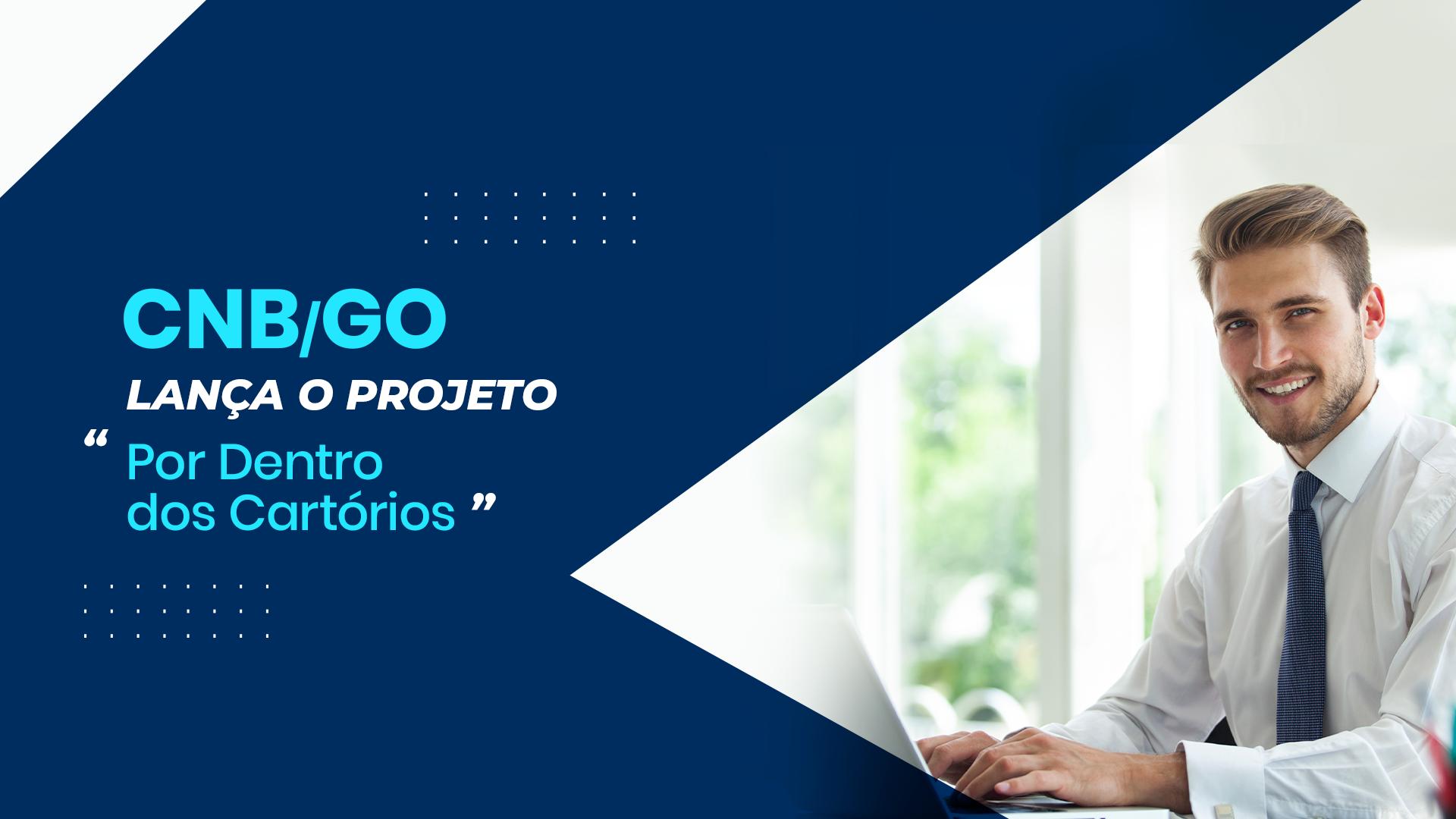 """CNB/GO Lança O Projeto """"Por Dentro Dos Cartórios"""""""
