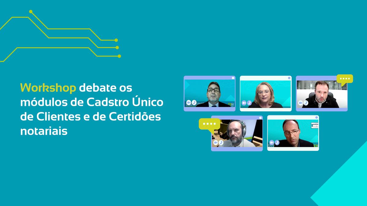 Workshop Debate Uso Do Módulo CCN E A Emissão De Certidões Pelo E-Notariado