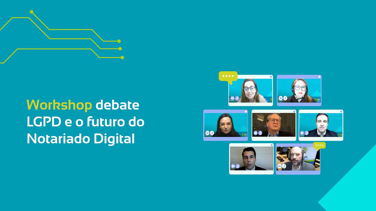 Workshop Debate LGPD E O Futuro Do Notariado Digital
