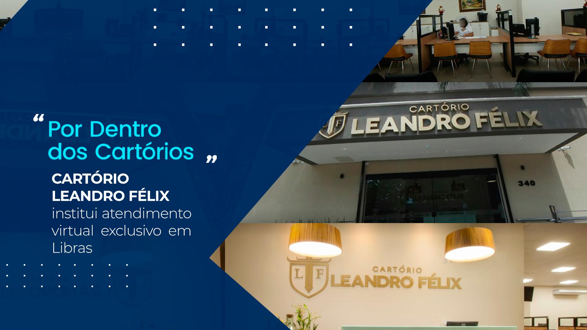 Cartório Leandro Félix Institui Atendimento Virtual Exclusivo Em Libras