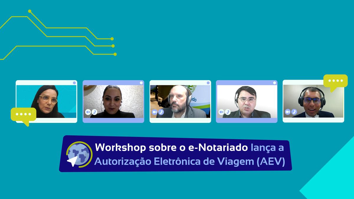 Workshop Sobre O E-Notariado Lança A Autorização Eletrônica De Viagem (AEV)