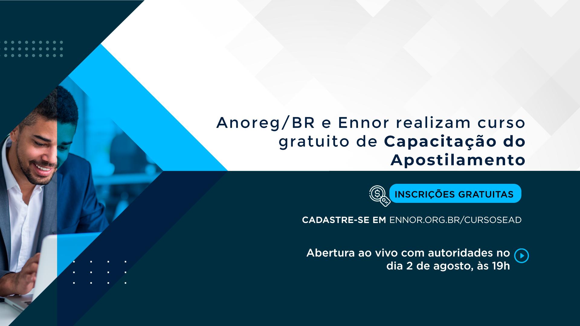 Inscrições Abertas Para O Curso Gratuito De Capacitação Do Apostilamento Da Anoreg/BR E Ennor